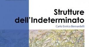 Strutture dell 'Indeterminato di Carlo Enrico Bernardelli: CATALOGO DELLA MOSTRA