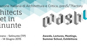 Architects meet in Selinunte + Summer School 2015_MASH UP
