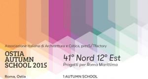 OSTIA AUTUMN SCHOOL 2015_41┬░ Nord 12┬░ Est – Progetti per Roma Marittima