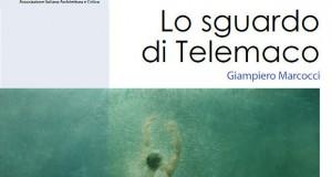 Lo sguardo di Telemaco di Giampiero Marcocci a cura di Umberto Palestini: CATALOGO DELLA MOSTRA