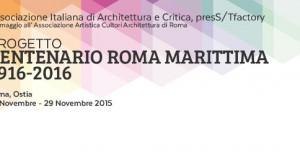 Progetto Centenario Roma Marittima 1916 o 2016