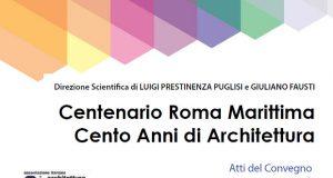 Progetto Centenario Roma Marittima 1916 o 2016 o Atti del Convegno