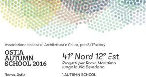 OSTIA AUTUMN SCHOOL 2016_41┬░ Nord 12┬░ Est Progetti per Roma Marittima lungo la Via Severiana