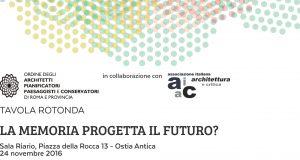 La memoria progetta il futuro? Tavola rotonda – Centenario Roma Marittima 1916 o 2016