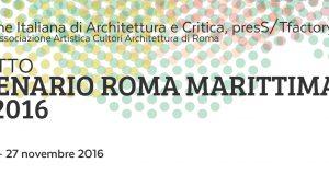 Progetto Centenario Roma Marittima 1916 o 2016 seconda edizione – Programma generale