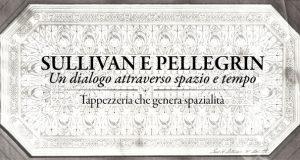 Interno 14: Sullivan e Pellegrin: un dialogo attraverso spazio e tempo_Tappezzeria che genera spazialità
