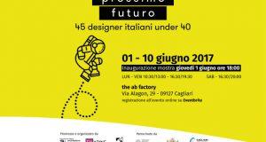 Prossimo Futuro. 45 designer italiani under 40 – the ab factory Cagliari