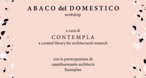 A B A C O del D O M E S T I C O: Workshop di architettura curato da C O N T E M P L A