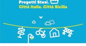 CALL PER PROGETTI STESI: CITTÀ ITALIA, CITTÀ SICILIA